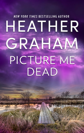 Picture Me Dead - An Intriguing Novel of Romantic Suspense ebook by Heather Graham