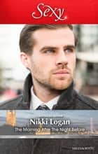 The Morning After The Night Before ebook by Nikki Logan