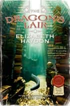 The Dragon's Lair ebook by Elizabeth Haydon, Jason Chan