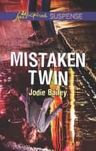 Mistaken Twin ebook by Jodie Bailey