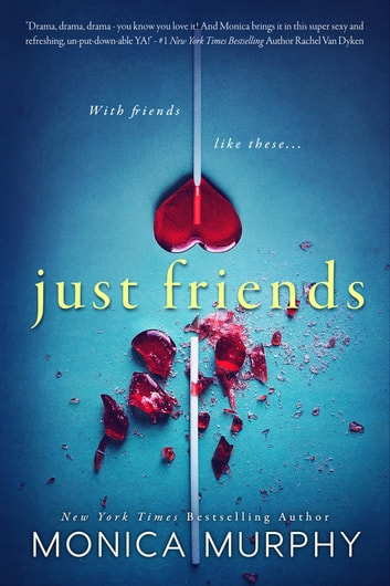 Just Friends eBook by Monica Murphy