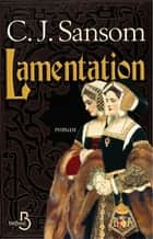 Lamentation ebook by Georges-Michel SAROTTE, C.J. SANSOM