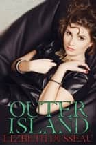 Outer Island ebook by Lizbeth Dusseau