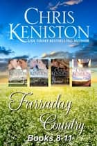 Farraday Country: Books 8-11 Contemporary Romance Boxed Set eBook by Chris Keniston