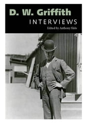 D. W. Griffith - Interviews ebook by Anthony Slide