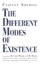 The Different Modes of Existence ebook by Étienne Souriau,Erik Beranek,Tim Howles