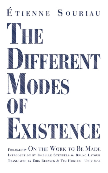 The Different Modes of Existence ebook by Étienne Souriau