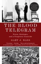 The Blood Telegram ebook by Gary J. Bass