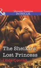 The Sheikh's Lost Princess (Mills & Boon Intrigue) ebook by Linda Conrad