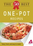 The 50 Best One-Pot Recipes ebook by Media Adams