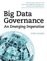 Big Data Governance: An Emerging Imperative ebook by Sunil Soares