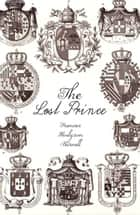 The Lost Prince ebook by Frances Hodgson Burnett