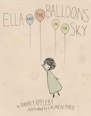 Ella and the Balloons in the Sky ebook by Danny Appleby,Lauren Pirie