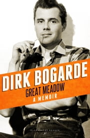 Great Meadow - A Memoir 電子書 by Dirk Bogarde
