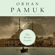 The White Castle - A Novel audiobook by Orhan Pamuk