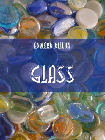 Glass (Illustrated) ebook by Edward Dillon