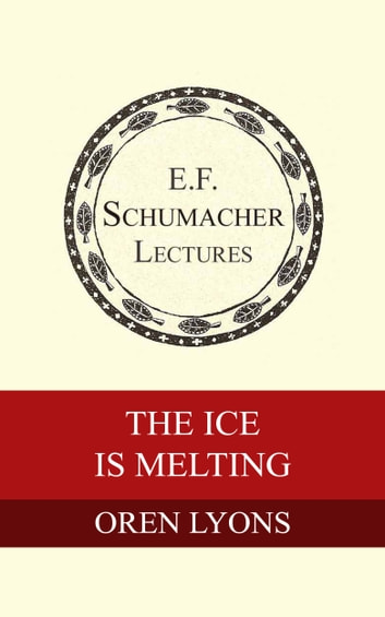 The Ice Is Melting ebook by Oren Lyons,Hildegarde Hannum