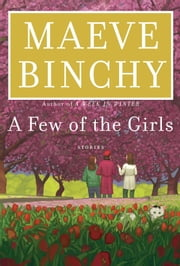 A Few of the Girls - Stories ebook by Maeve Binchy
