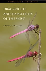 Dragonflies and Damselflies of the West ebook by Dennis Paulson