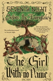 Before the Fairytale: The Girl With No Name ebook by Iscah