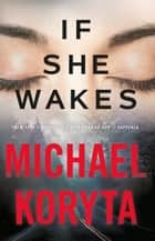 If She Wakes ebook by Michael Koryta