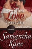 When Love Comes Calling ebook by Samantha Kane