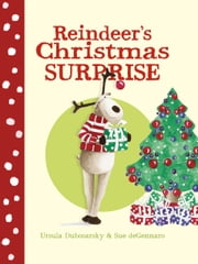 Reindeer's Christmas Surprise ebook by Ursula Dubosarsky,Sue deGennaro