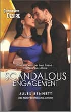 Scandalous Engagement ebook by Jules Bennett