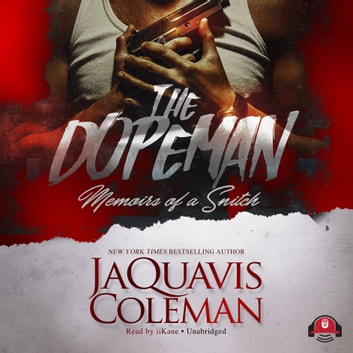 The Dopeman - Memoirs of a Snitch audiobook by JaQuavis Coleman,Buck 50 Productions