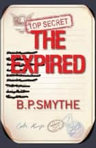 The Expired ebook by B.P. Smythe