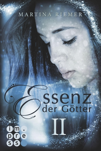 Essenz der Götter II eBook by Martina Riemer