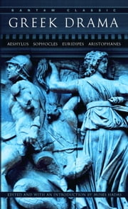 Greek Drama ebook by Moses Hadas