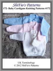 172- Baby Cardigans Knitting Patterns #172 ebook by ShiFio's Patterns