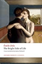 The Bright Side of Life ebook by Émile Zola, Andrew Rothwell
