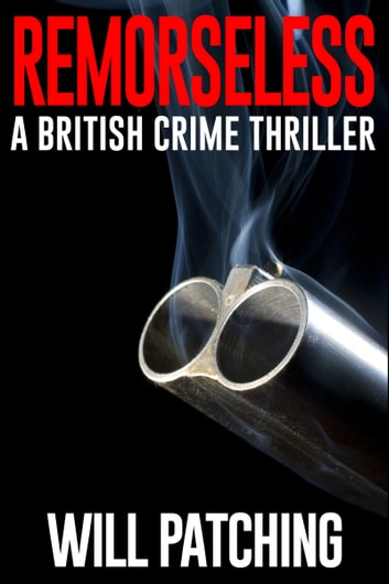 Remorseless: A British Crime Thriller ebook by Will Patching