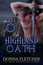 Highland Oath - Prequel To Highland Promise ebook by Donna Fletcher