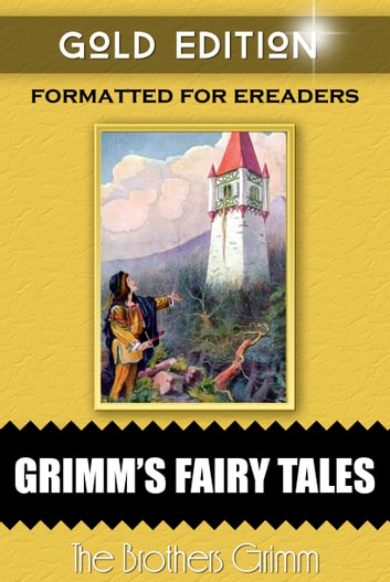Grimm's Fairy Tales - Gold Edition ebook by Brothers Grimm,Jacob Grimm,Wihelm Grimm