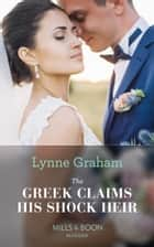 The Greek Claims His Shock Heir (Mills & Boon Modern) (Billionaires at the Altar, Book 1) 電子書 by Lynne Graham