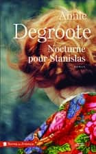 Nocturne pour Stanislas eBook by Annie DEGROOTE