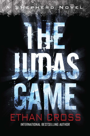 The Judas Game - A Shepherd Thriller ebook by Ethan Cross
