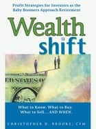 Wealth Shift ebook by Christopher D. Brooke