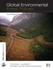 Global Environmental Forest Policies - An International Comparison ebook by Constance McDermott,Benjamin Cashore,Peter Kanowski