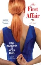The First Affair ebook by Emma McLaughlin,Nicola Kraus
