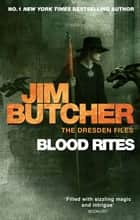 Blood Rites - The Dresden Files, Book Six ebook by Jim Butcher