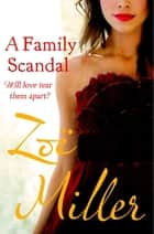 A Family Scandal eBook by Zoe Miller
