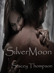 Silvermoon ebook by Stacey Thompson