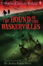 The Hound of the Baskervilles: Usborne Classics Retold ebook by Henry Brook