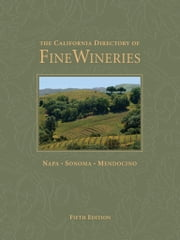 The California Directory of Fine Wineries: Napa, Sonoma, Mendocino ebook by K. Reka Badger,Marty Olmstead,Robert Holmes
