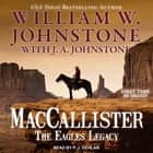 MacCallister: The Eagles Legacy audiobook by William W. Johnstone, J. A. Johnstone