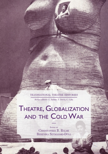 Theatre, Globalization and the Cold War ebook by